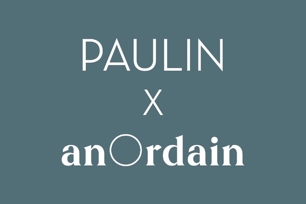 Meet the family: the connection and collaboration between Paulin and anOrdain