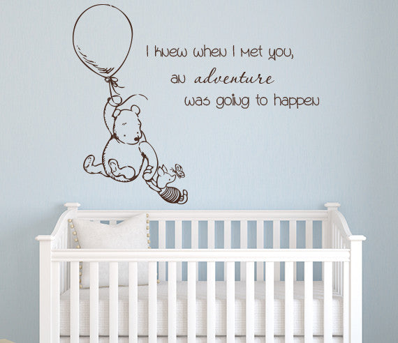 Winnie The Pooh I Knew When I Met You Wall Decal Quote Part 16