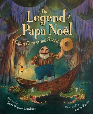 The Legend of Papa Noel A Cajun Christmas Story