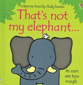 That's not my elephant... touchy-feely books