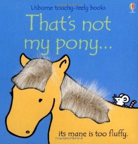 That's not my pony... touchy-feely books