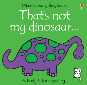 That's not my dinosaur... touchy-feely books