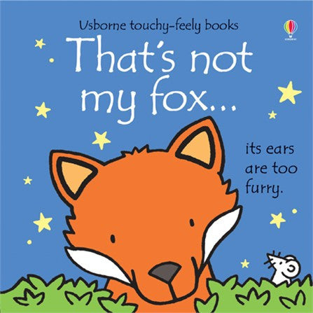 That's not my fox... touchy-feely books
