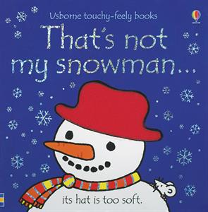 That's not my snowman... touchy-feely books
