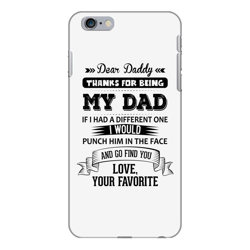 Dear Daddy, Love, Your Favorite iPhone 6/6s Plus  Shell Case