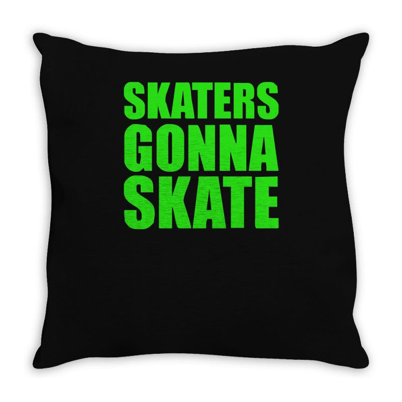 skaters gonna skate Throw Pillow