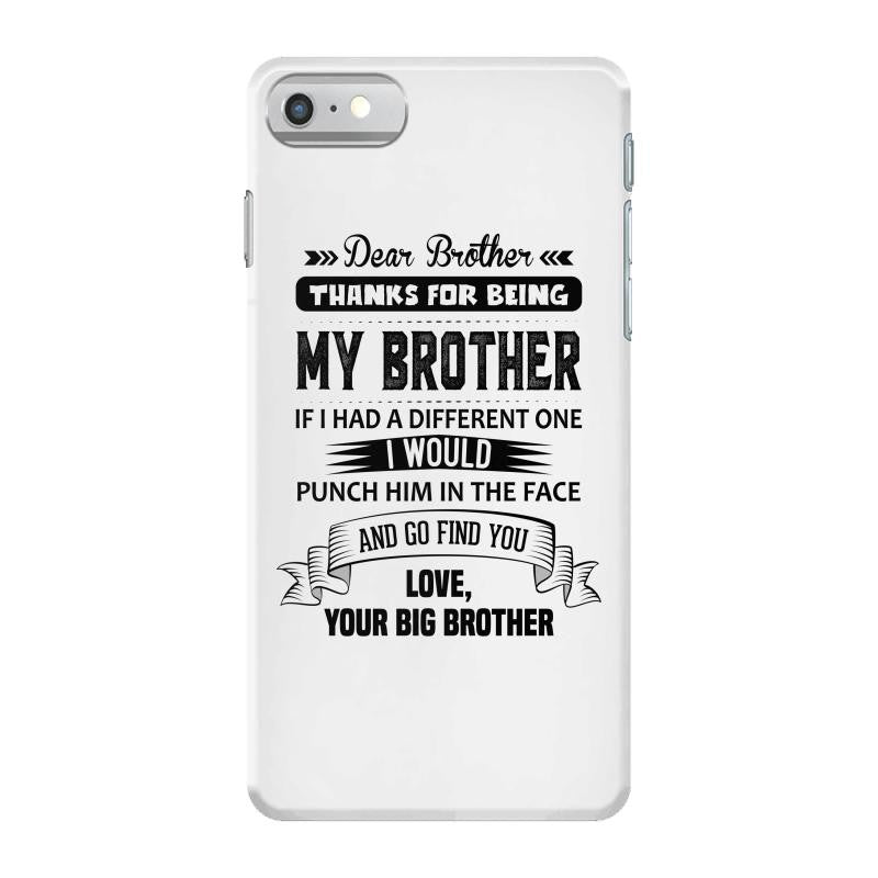 Thanks For Being My Brother, Your Big Brother iPhone 7 Shell Case