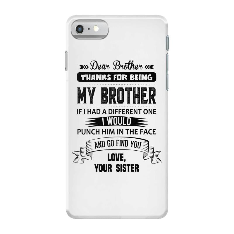 Dear Brother, Love, Your Sister iPhone 7 Shell Case