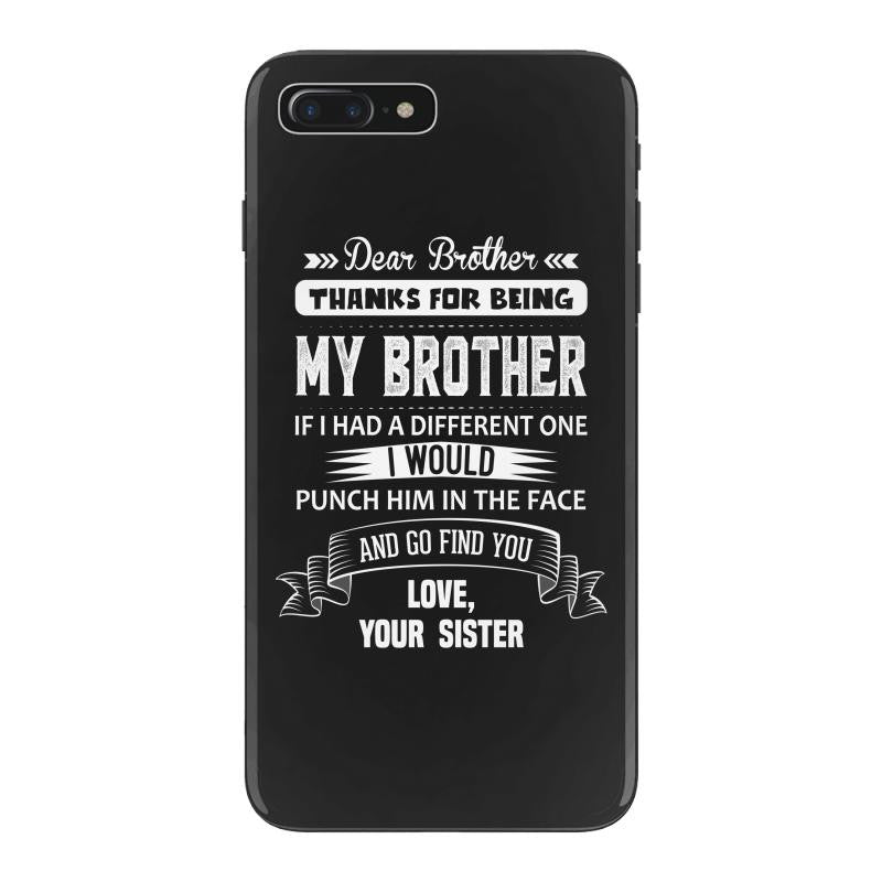 Dear Brother, Love, Your Sister iPhone 7 Plus Shell Case