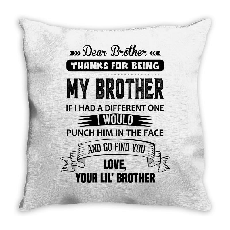 Thanks For Being My Brother, Love, Your Lil Brother Throw Pillow