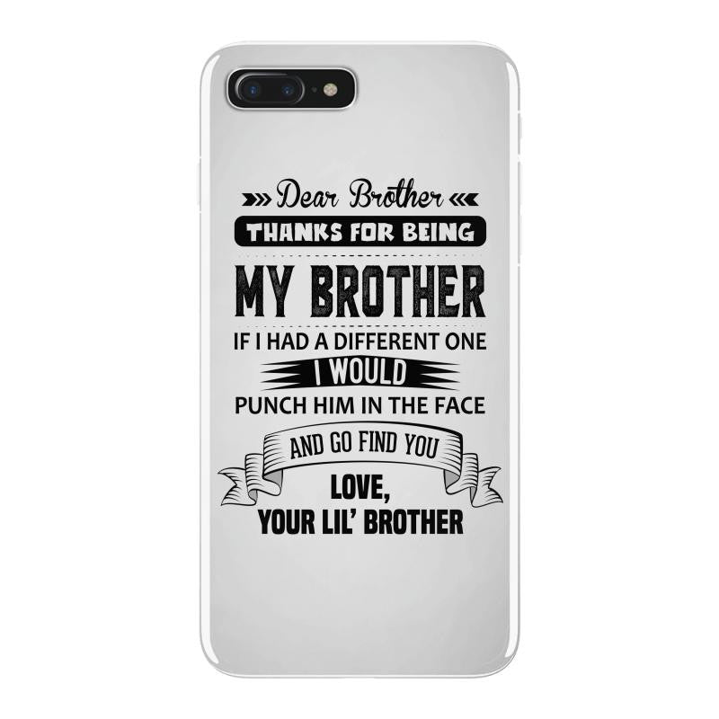 Thanks For Being My Brother, Love, Your Lil Brother iPhone 7 Plus Shell Case