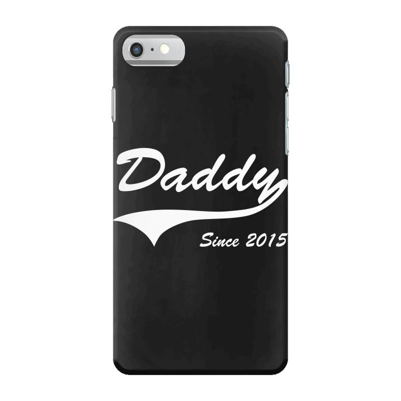Daddy Since 2015 iPhone 7 Shell Case