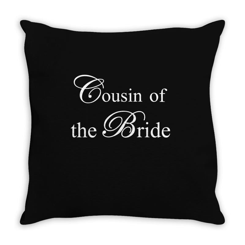 Cousin Of The Bride Throw Pillow