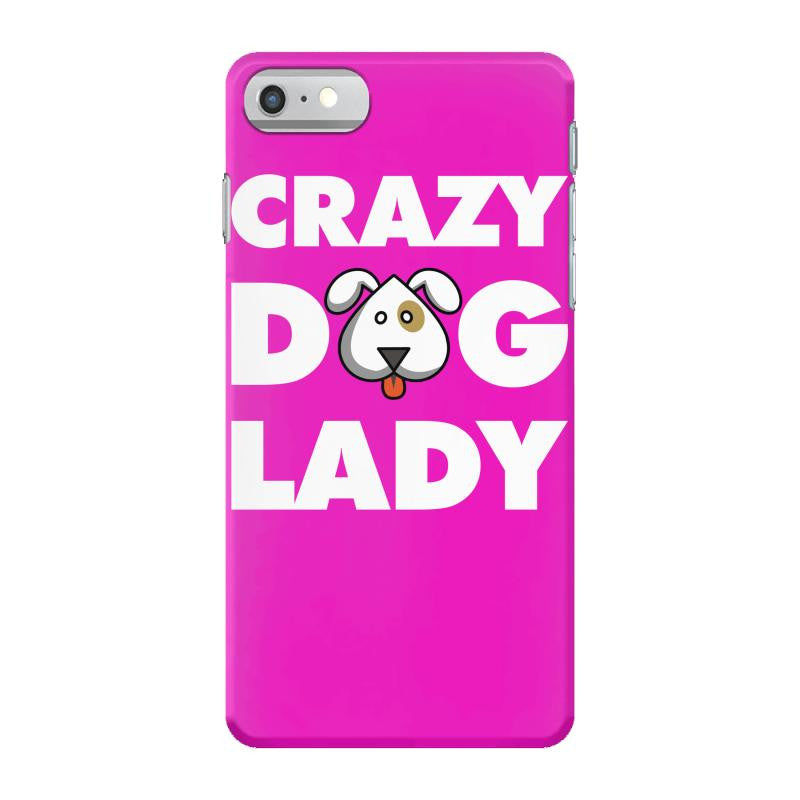 Crazy Dog Lady iPhone 7 Shell Case