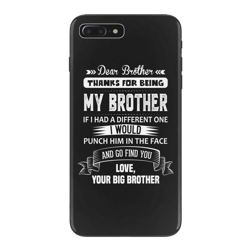 Thanks For Being My Brother, Your Big Brother iPhone 7 Plus Shell Case