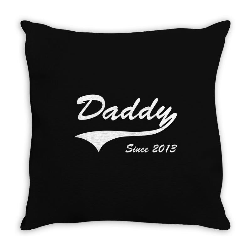 Daddy Since 2013 Throw Pillow