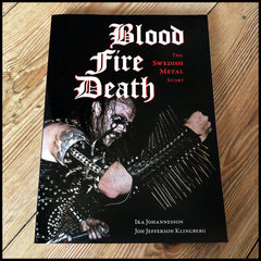 BLOOD FIRE DEATH The Swedish Metal Story book