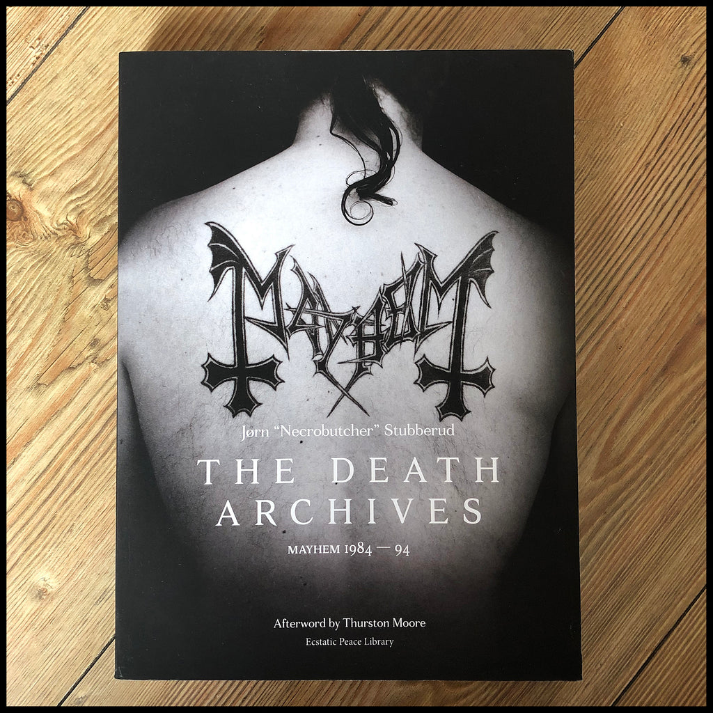 THE DEATH ARCHIVES: MAYHEM 1984-94 book