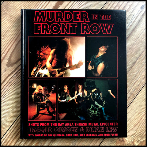 MURDER IN THE FRONT ROW: Bay Area Bangers and the Birth of Thrash Metal hardback book