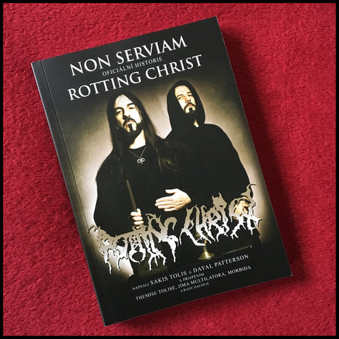 NON SERVIAM: THE STORY OF ROTTING CHRIST paperback ***CZECH LANGUAGE EDITION***