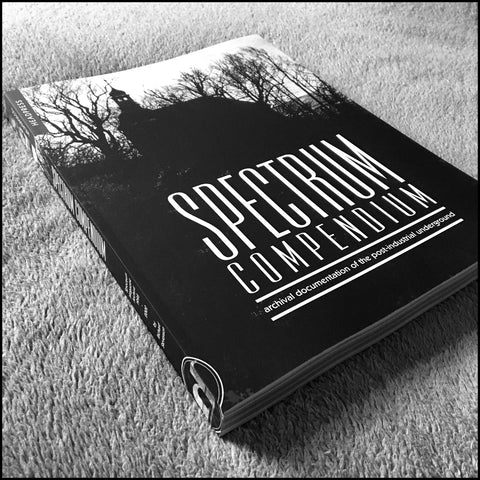 BACK IN STOCK: SPECTRUM COMPENDIUM [massive industrial & dark ambient anthology]