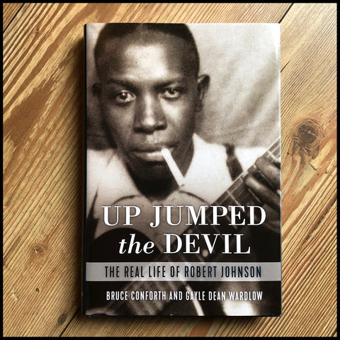 UP JUMPED THE DEVIL: The Real Life of Robert Johnson - Hardback book (definitive Johnson book)