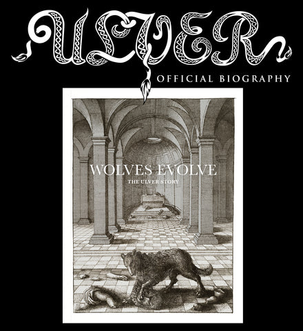 Pre-order [late August 2020]: WOLVES EVOLVE - THE ULVER STORY book