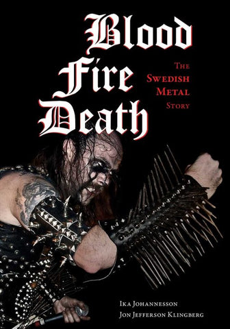 BACK IN STOCK: BLOOD FIRE DEATH The Swedish Metal Story book