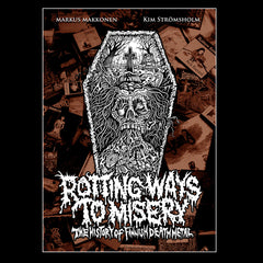 ROTTING WAYS TO MISERY: THE HISTORY OF FINNISH DEATH METAL hardback book