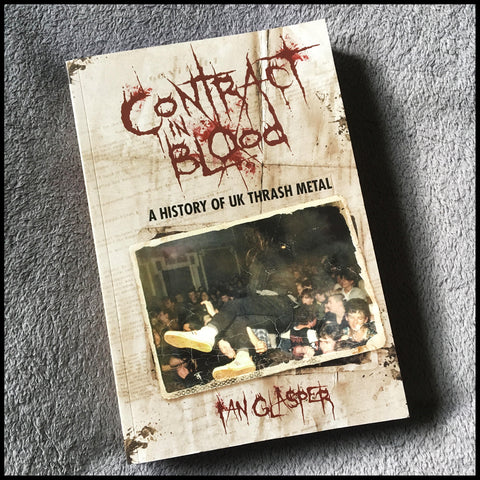 NEW: CONTRACT IN BLOOD: A HISTORY OF UK THRASH book