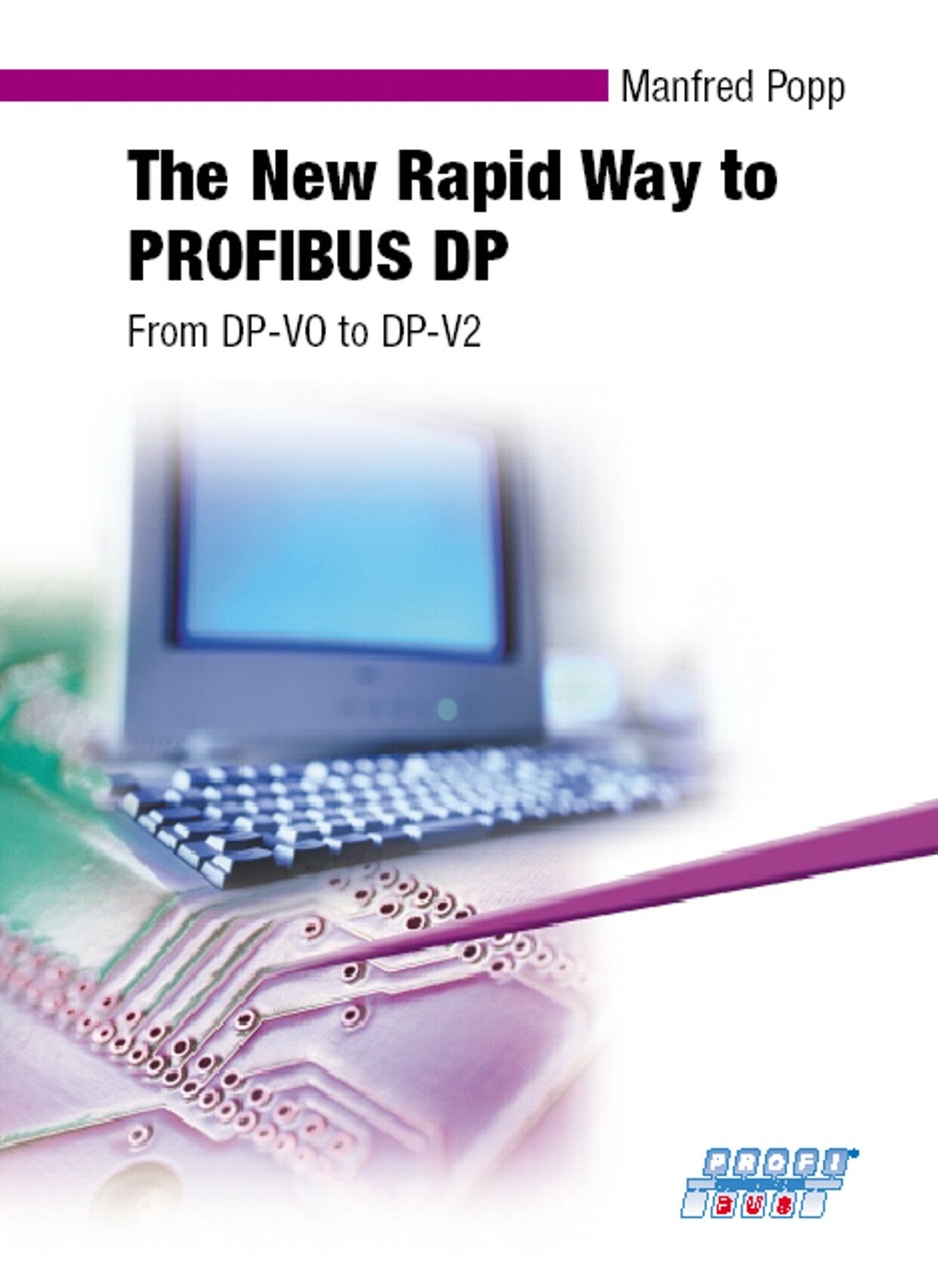 The New Rapid Way to PROFIBUS-DP  |  From DP-VO to DP-V2