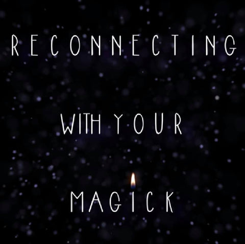 Reconnecting With Your Magick