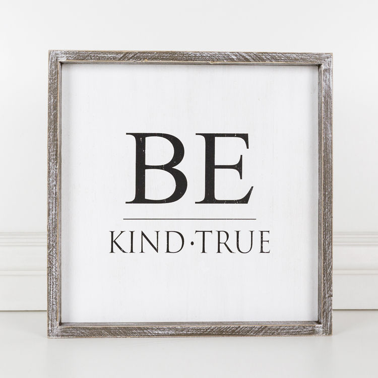 Be Kind. True Sign