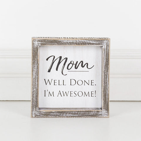 Mom Well Done Sign