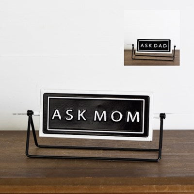 Ask Mom / Dad Sign