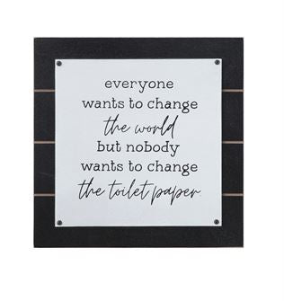 "Everyone Wants to Change the World Wall Decor 11 3/4"" - Out of the Woodwork Designs"