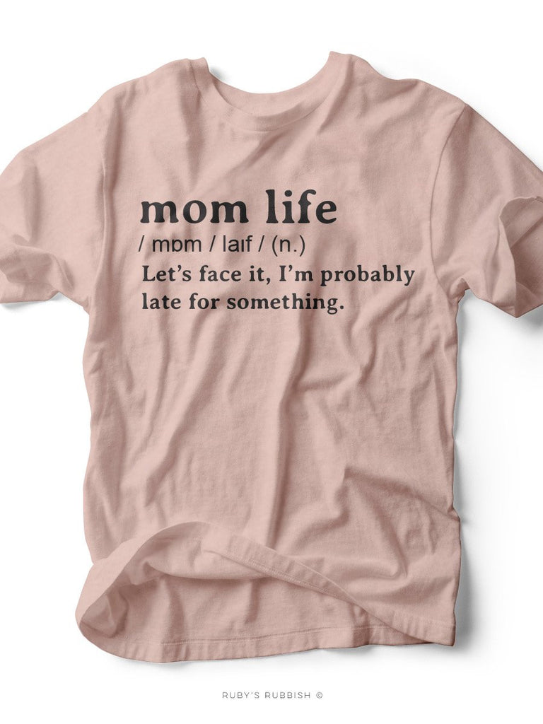 Mom Life T-Shirt 3 Sizes