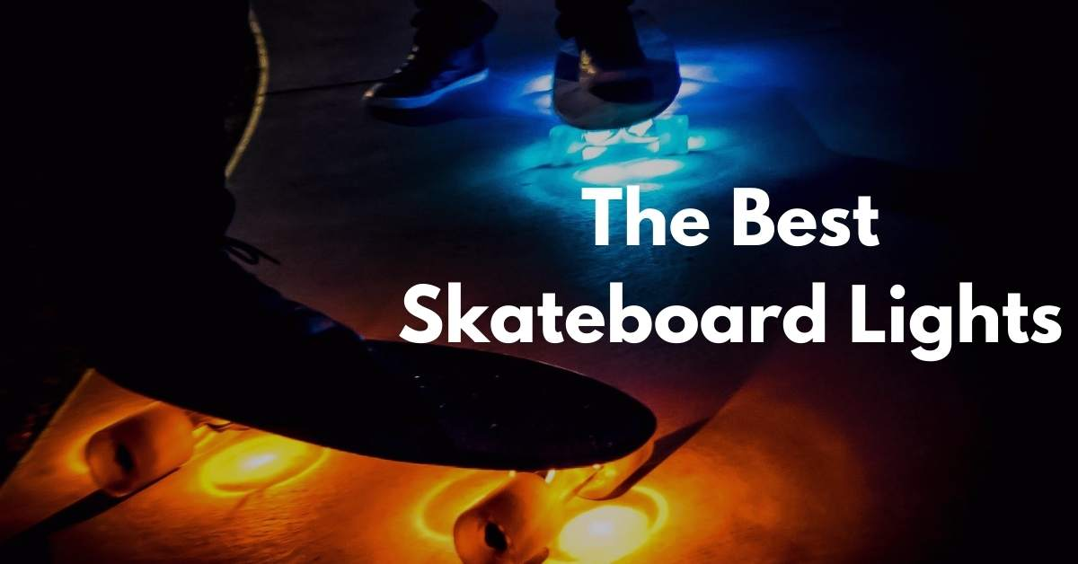 Best Skateboard Lights - Stay Safe With These Picks