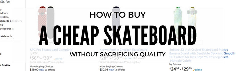 How to buy a cheap skateboard