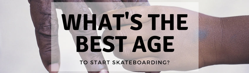 what's the best age to start skateboarding?