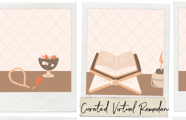 The Curated Guide to a Virtual Ramadan
