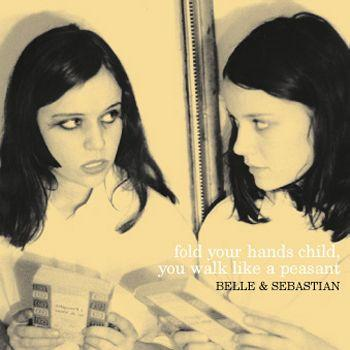 Belle & Sebastian Fold Your Hands Child, You Walk Like A Peasant Vinyl LP