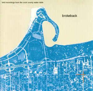 Brokeback Field Recordings From The Cook County Water Table Vinyl LP