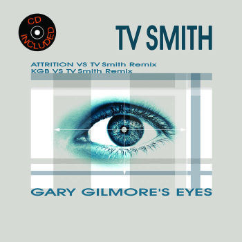Attrition Vs TV Smith Gary Gilmore's Eyes Vinyl 12""