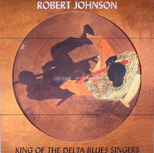 Robert Johnson King Of The Delta Blues Singers Vinyl LP