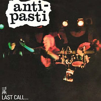 Anti-Pasti The Last Call.... Vinyl Double LP