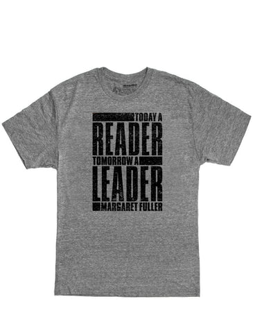 Today a Reader, Tomorrow a Leader (Unisex Crew)