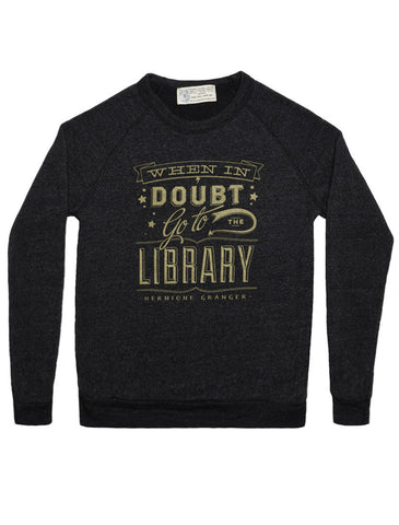 When in Doubt, Go to the Library unisex sweatshirt
