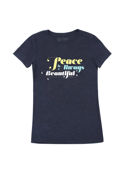 Peace is Always Beautiful T-shirt (Women's Crew)