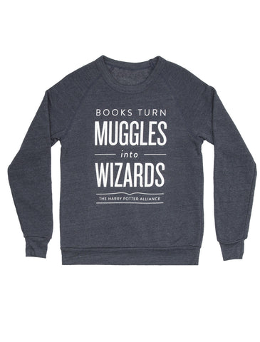 Books Turn Muggles into Wizards sweatshirt
